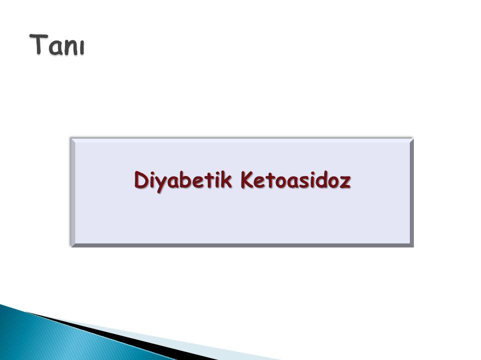 Tanı Diyabetik Ketoasidoz