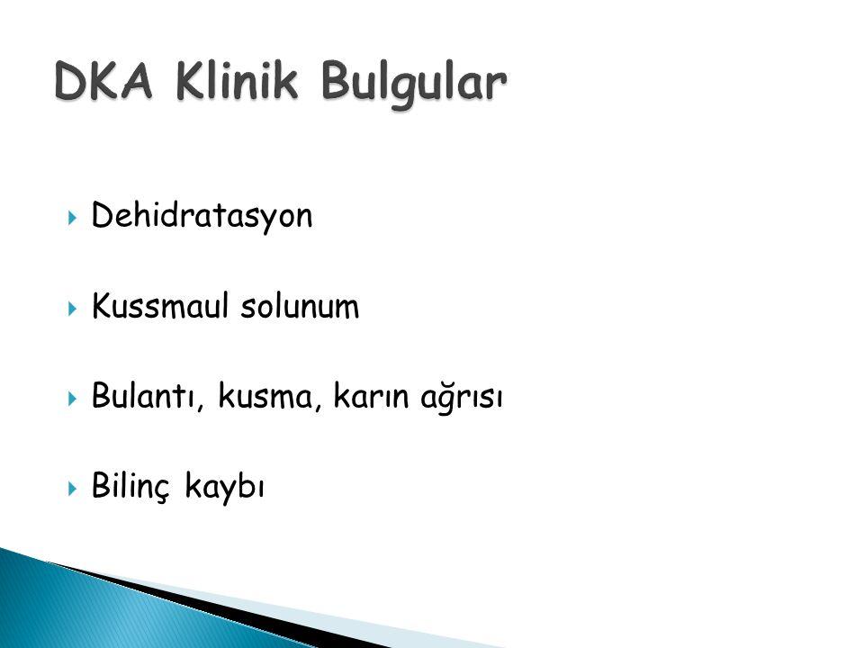 DKA Klinik Bulgular Dehidratasyon Kussmaul solunum