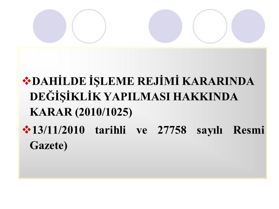 DAHİLDE İŞLEME REJİMİ KARARINDA DEĞİŞİKLİK YAPILMASI HAKKINDA KARAR (2010/1025)