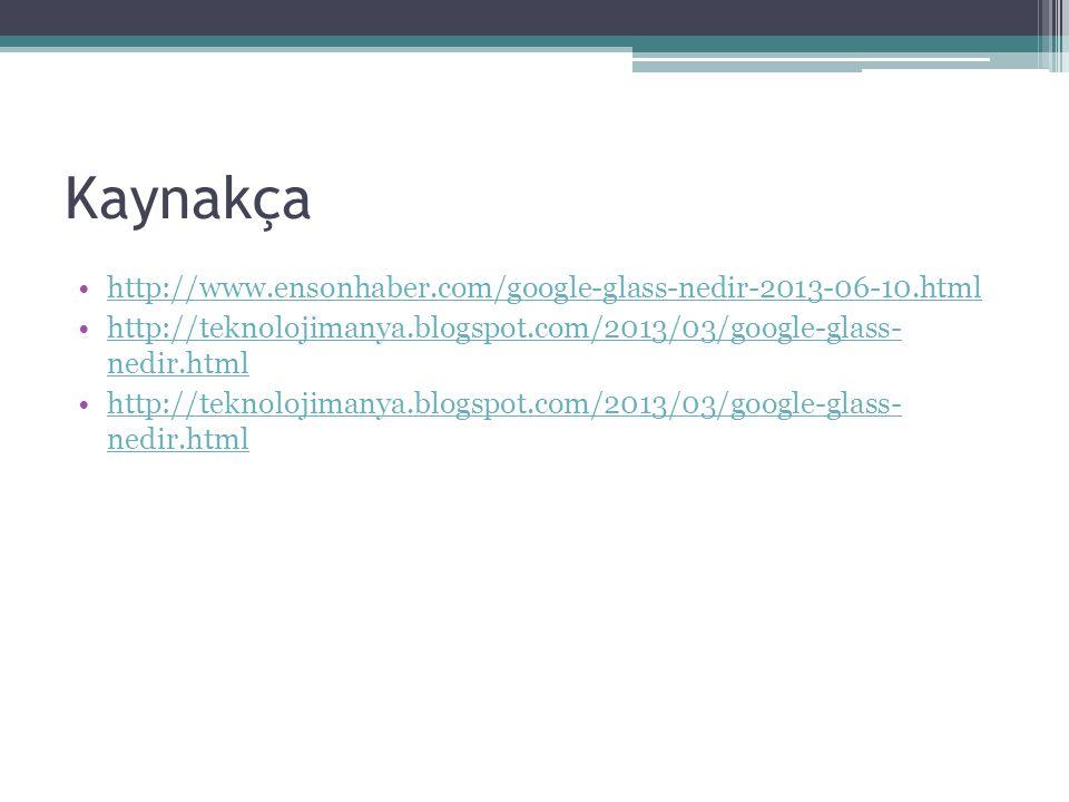 Kaynakça http://www.ensonhaber.com/google-glass-nedir-2013-06-10.html