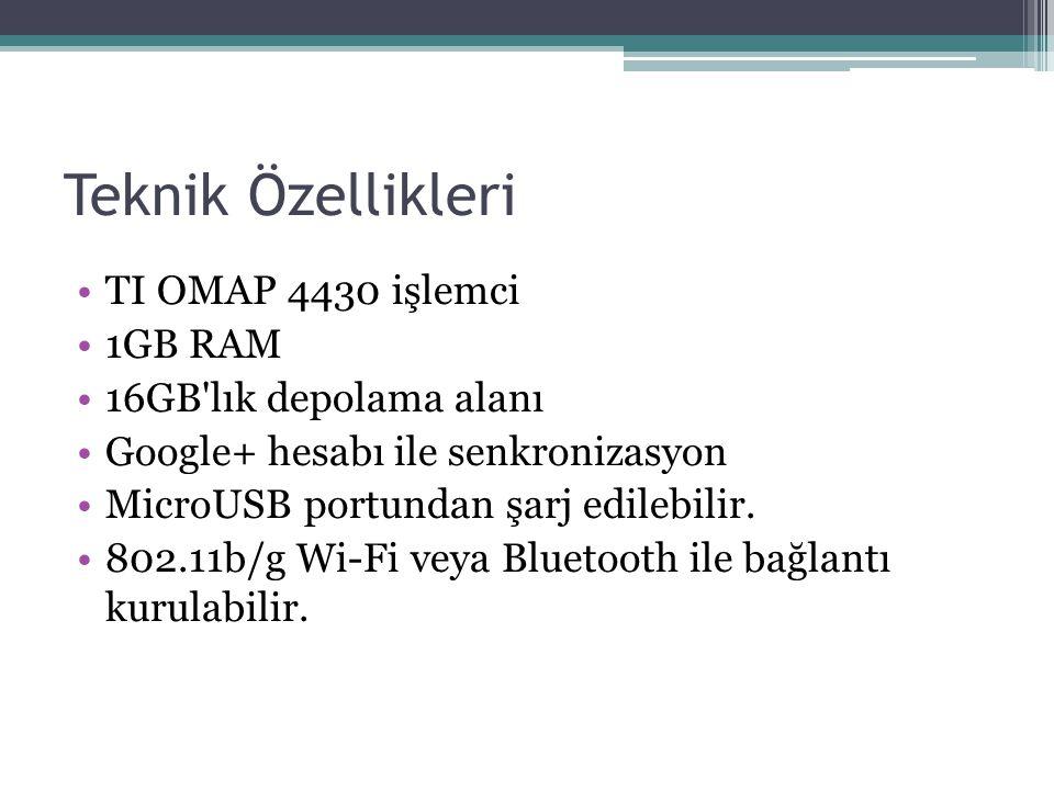Teknik Özellikleri TI OMAP 4430 işlemci 1GB RAM