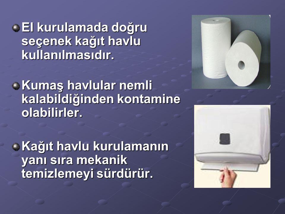 El kurulamada doğru seçenek kağıt havlu kullanılmasıdır.