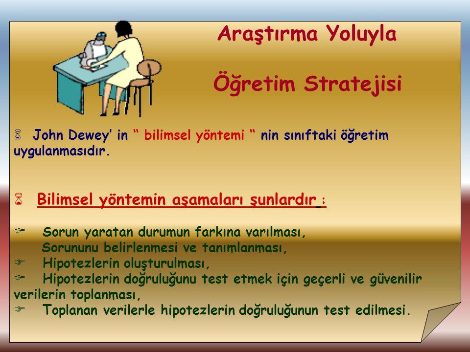 Öğretim Stratejisi Bilimsel yöntemin aşamaları şunlardır :