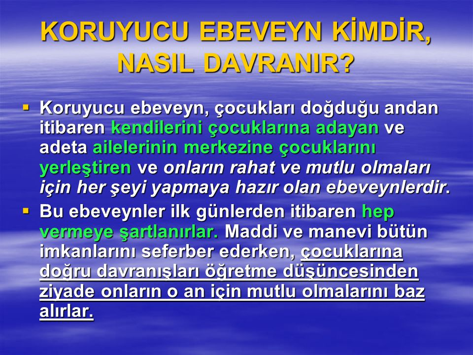 KORUYUCU EBEVEYN KİMDİR, NASIL DAVRANIR