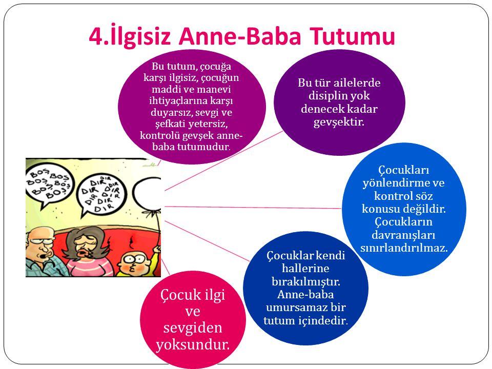4.İlgisiz Anne-Baba Tutumu