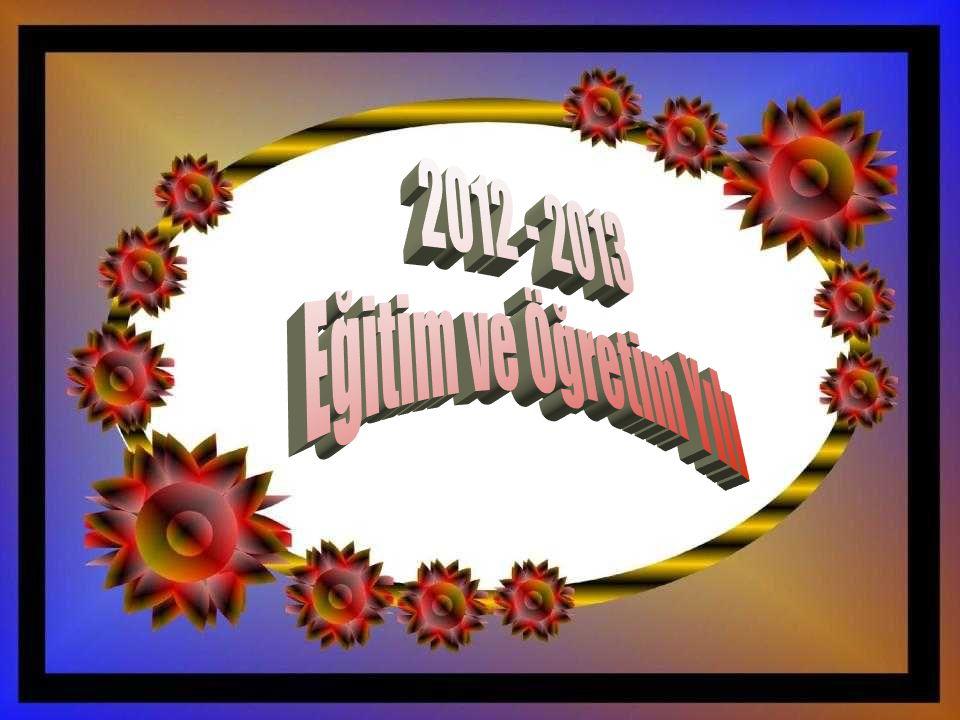 2012 - 2013 Eğitim ve Öğretim Yılı