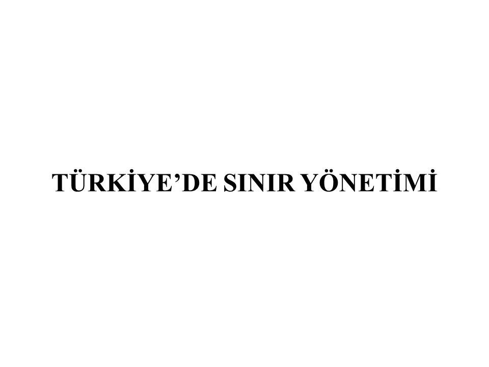 TÜRKİYE'DE SINIR YÖNETİMİ