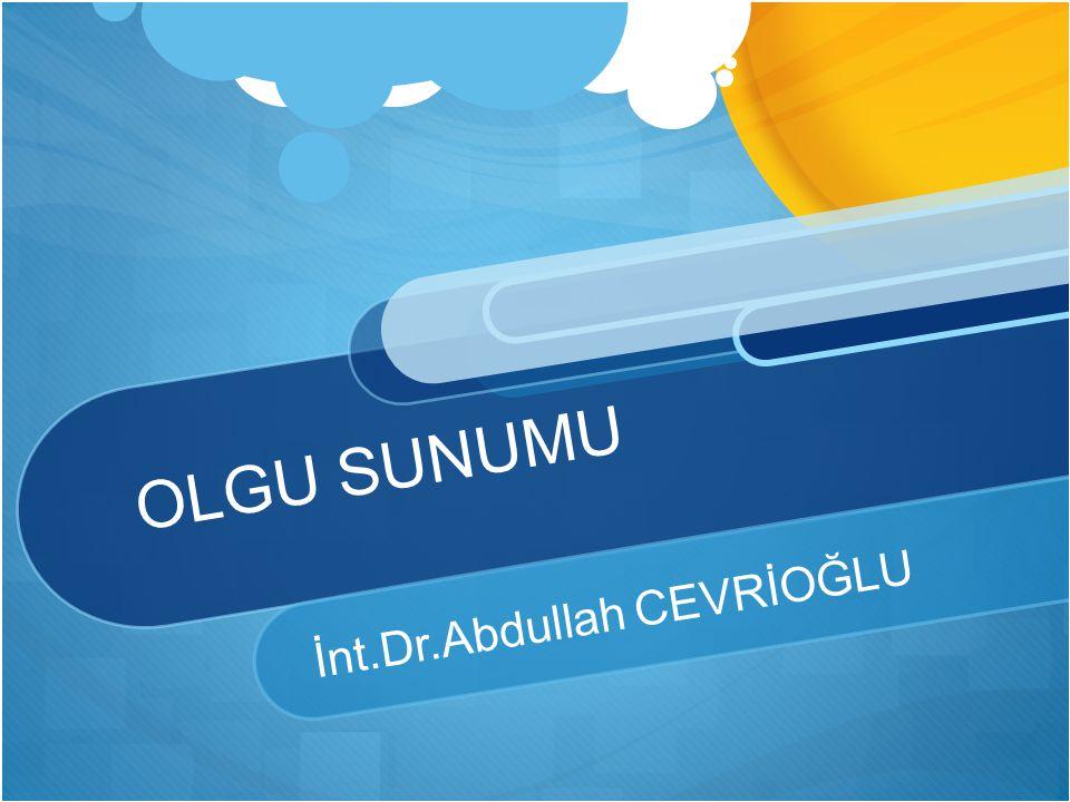 İnt.Dr.Abdullah CEVRİOĞLU