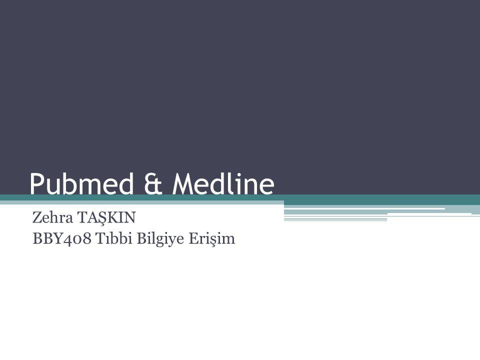 Zehra TAŞKIN BBY408 Tıbbi Bilgiye Erişim