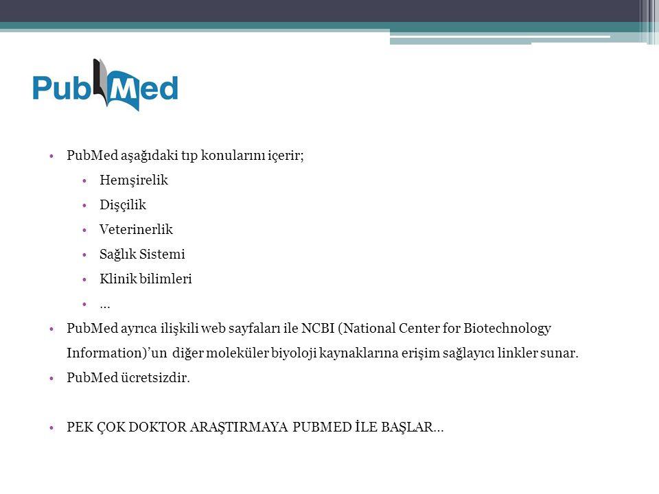 PubMed aşağıdaki tıp konularını içerir;