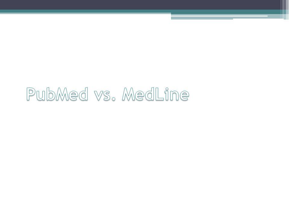 PubMed vs. MedLine