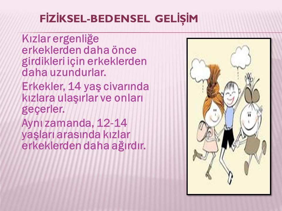FİZİKSEL-BEDENSEL GELİŞİM