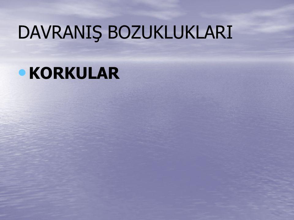 DAVRANIŞ BOZUKLUKLARI