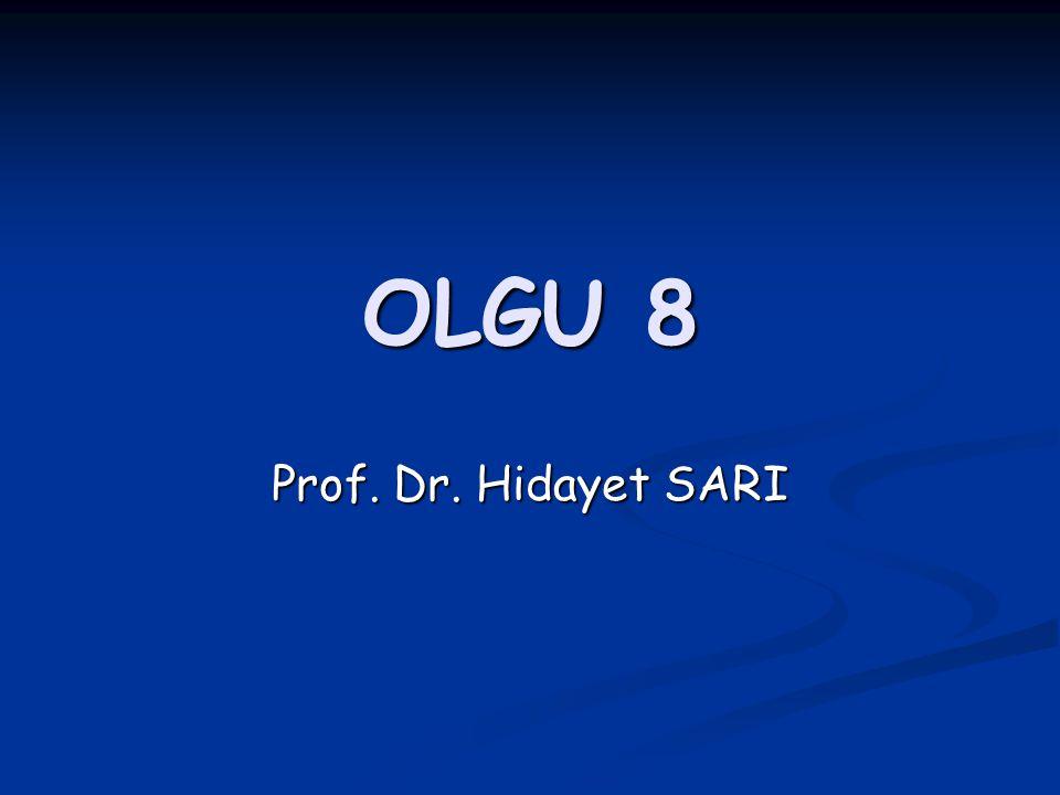 OLGU 8 Prof. Dr. Hidayet SARI