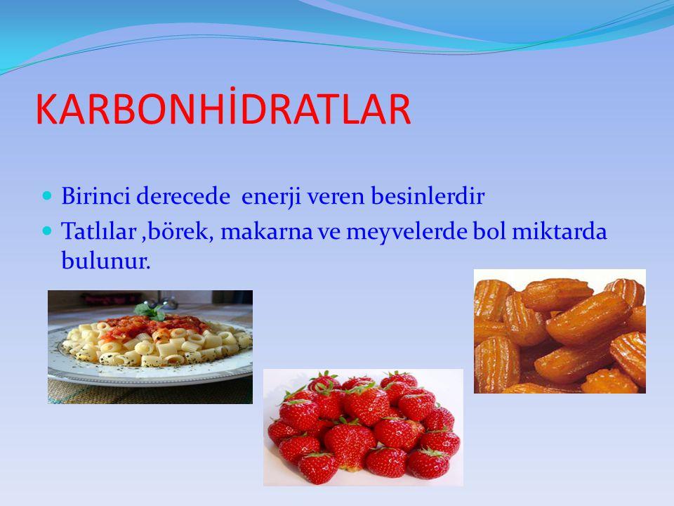 KARBONHİDRATLAR Birinci derecede enerji veren besinlerdir