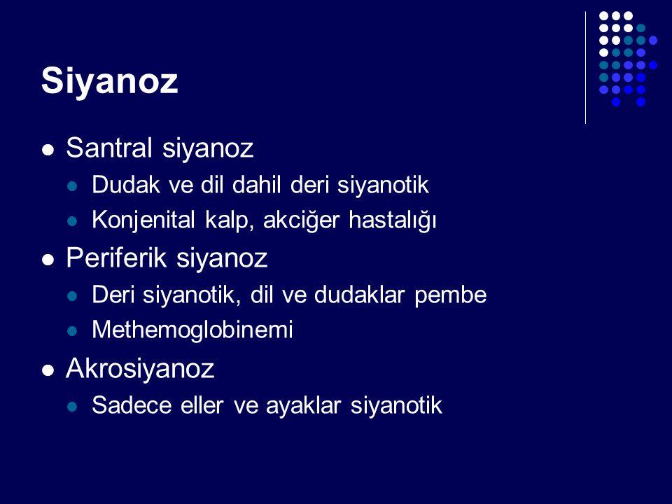 Siyanoz Santral siyanoz Periferik siyanoz Akrosiyanoz