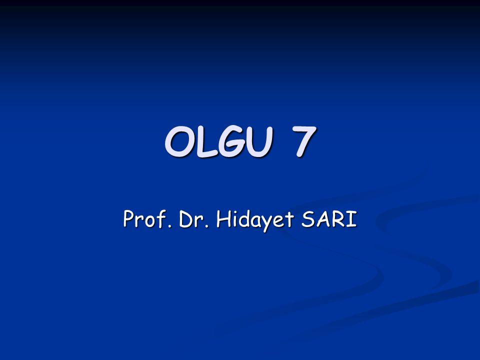 OLGU 7 Prof. Dr. Hidayet SARI