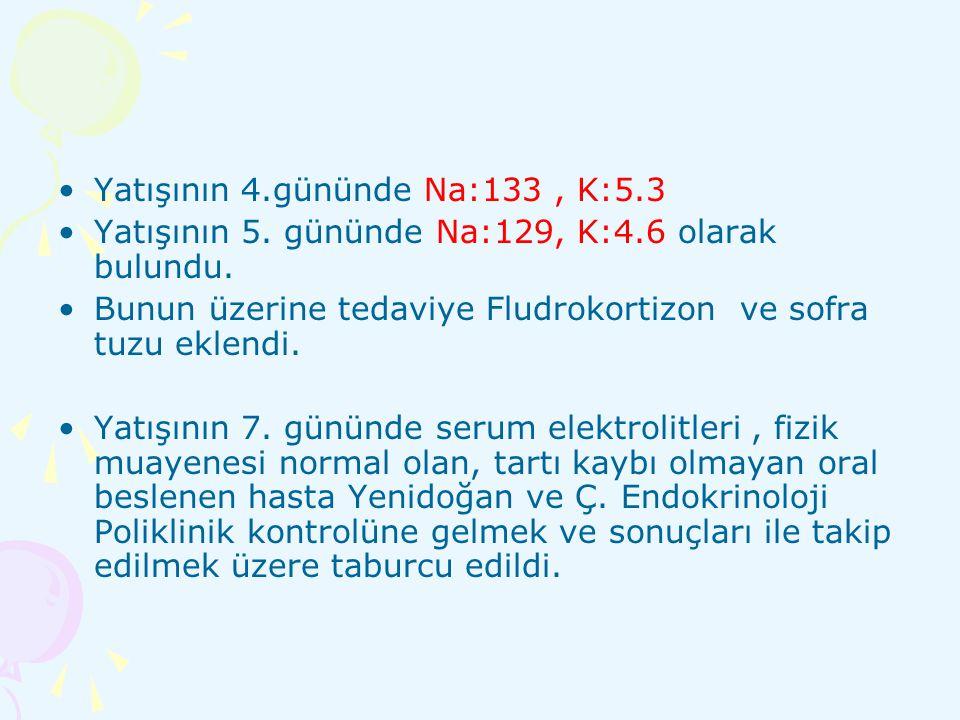 Yatışının 4.gününde Na:133 , K:5.3
