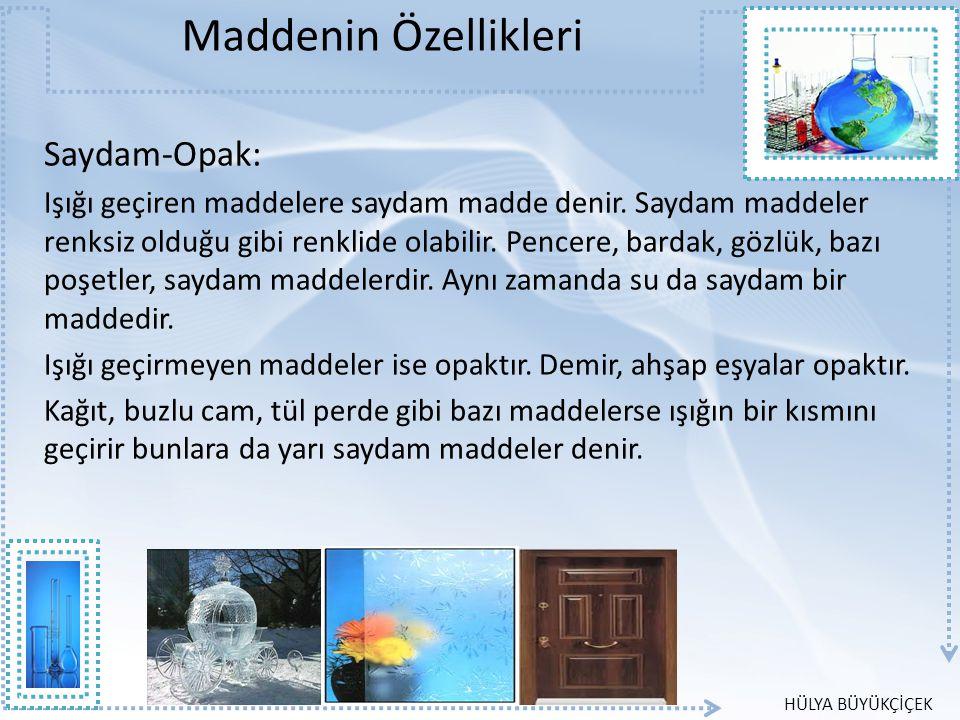 Maddenin Özellikleri Saydam-Opak: