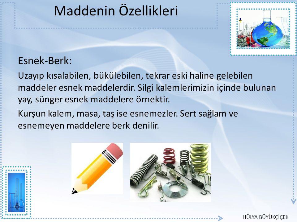 Maddenin Özellikleri Esnek-Berk: