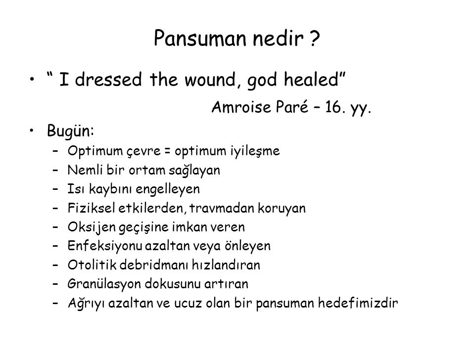 Pansuman nedir I dressed the wound, god healed
