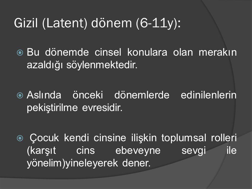 Gizil (Latent) dönem (6-11y):