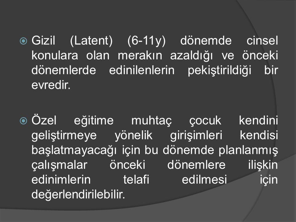 Gizil (Latent) (6-11y) dönemde cinsel konulara olan merakın azaldığı ve önceki dönemlerde edinilenlerin pekiştirildiği bir evredir.
