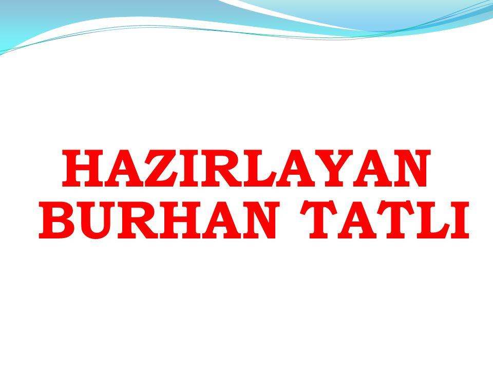 HAZIRLAYAN BURHAN TATLI