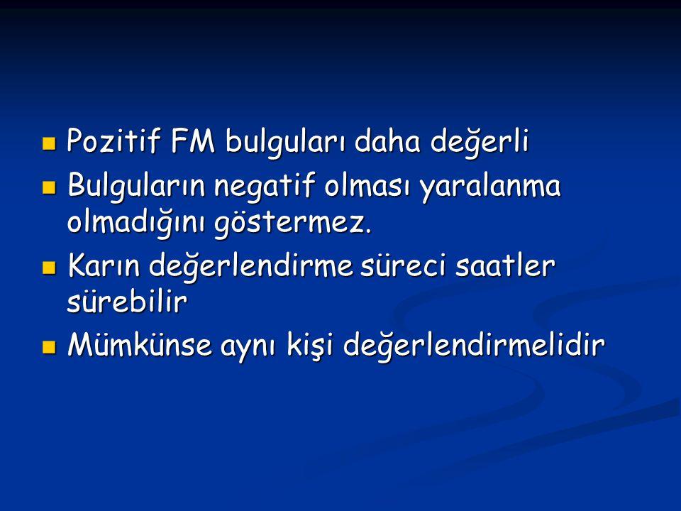Pozitif FM bulguları daha değerli