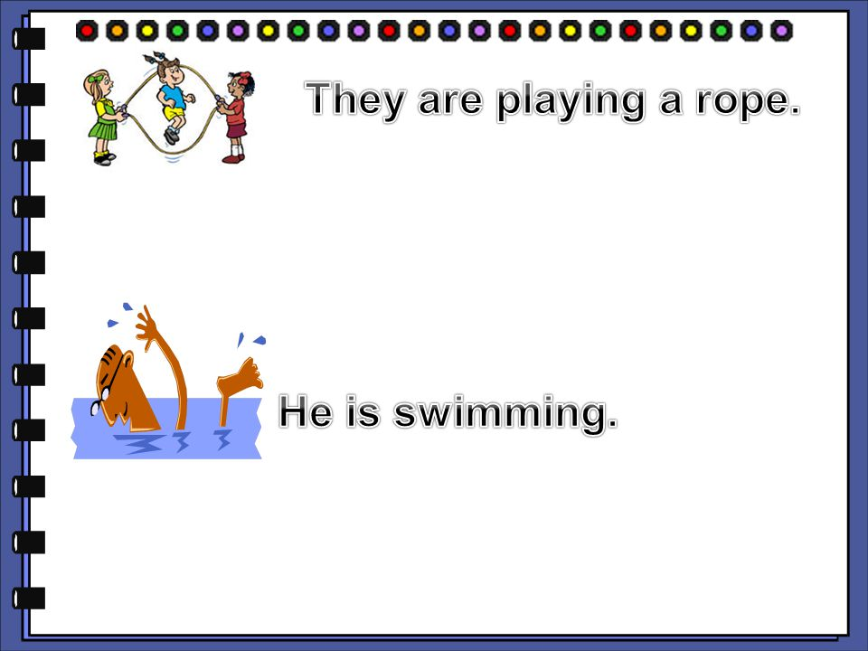 They are playing a rope. He is swimming.