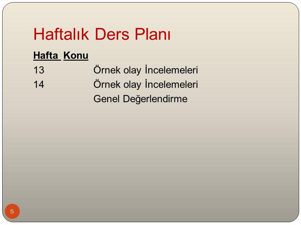 Haftalık Ders Planı Hafta Konu 13 Örnek olay İncelemeleri 14 Örnek olay İncelemeleri Genel Değerlendirme