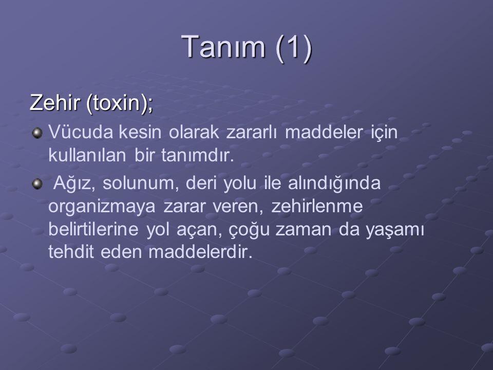 Tanım (1) Zehir (toxin);
