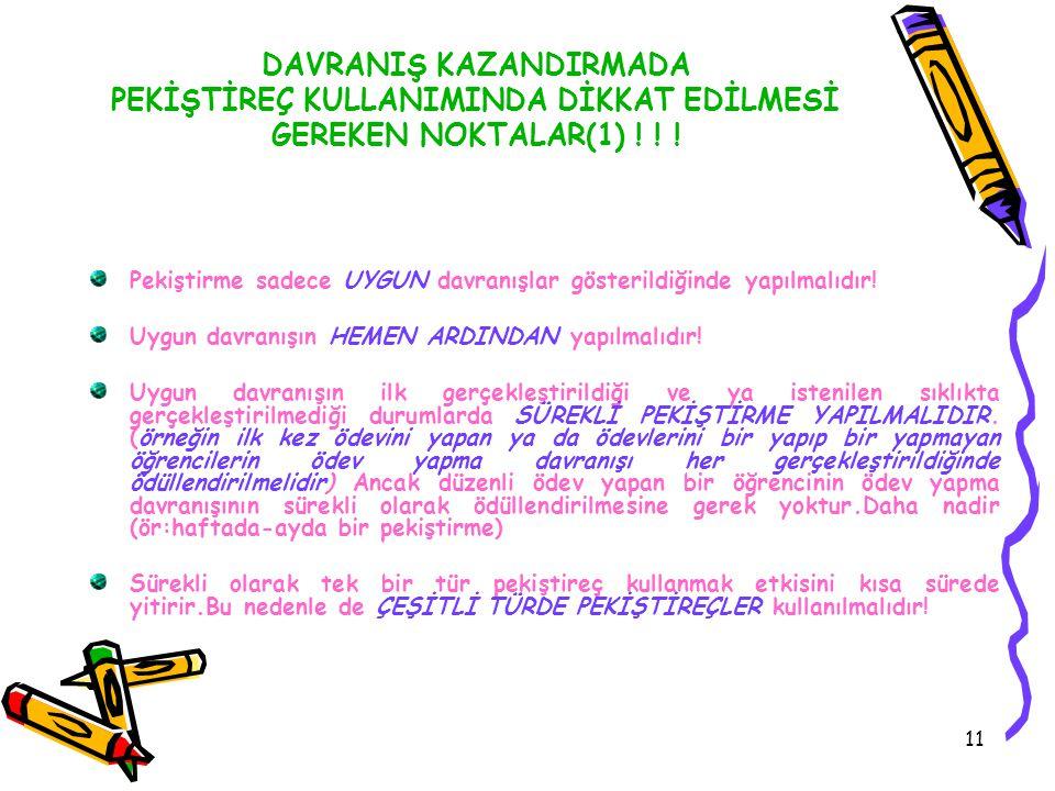 DAVRANIŞ KAZANDIRMADA PEKİŞTİREÇ KULLANIMINDA DİKKAT EDİLMESİ GEREKEN NOKTALAR(1) ! ! !