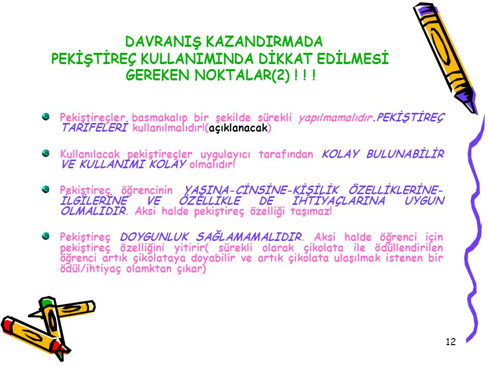 DAVRANIŞ KAZANDIRMADA PEKİŞTİREÇ KULLANIMINDA DİKKAT EDİLMESİ GEREKEN NOKTALAR(2) ! ! !
