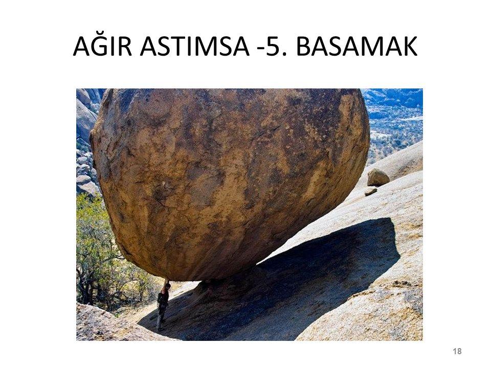 AĞIR ASTIMSA -5. BASAMAK