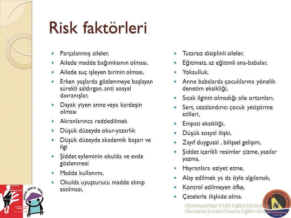 Risk faktörleri Parçalanmış aileler, Ailede madde bağımlısının olması,