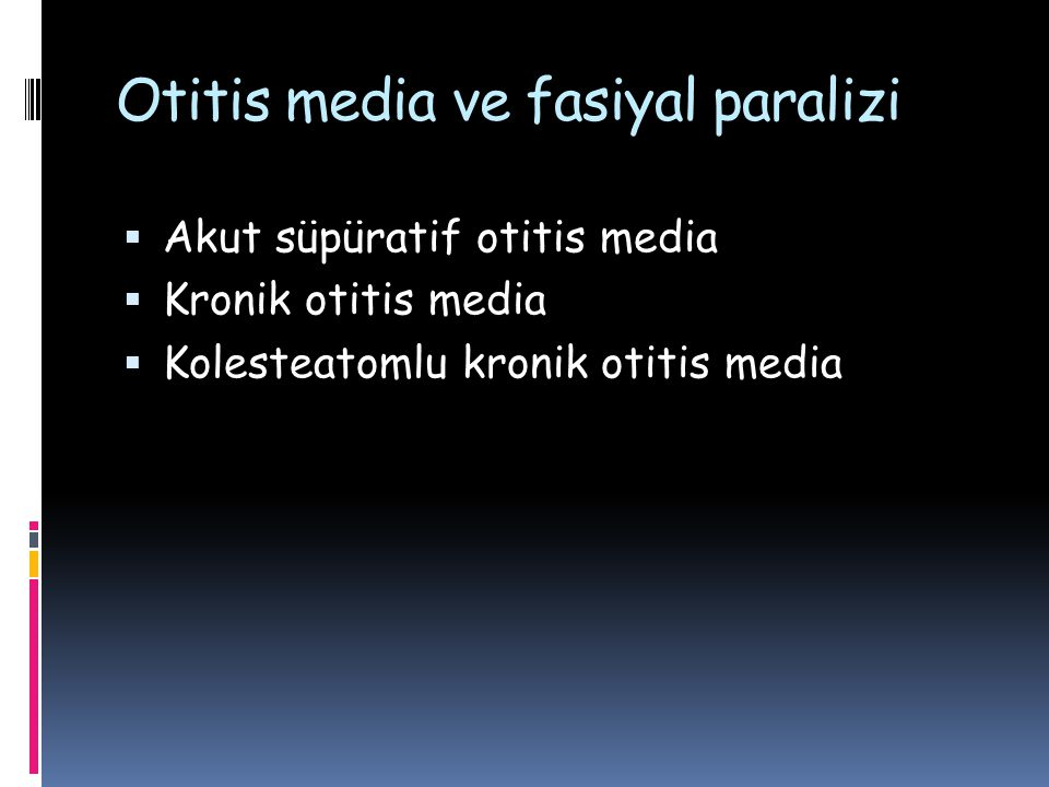 Otitis media ve fasiyal paralizi