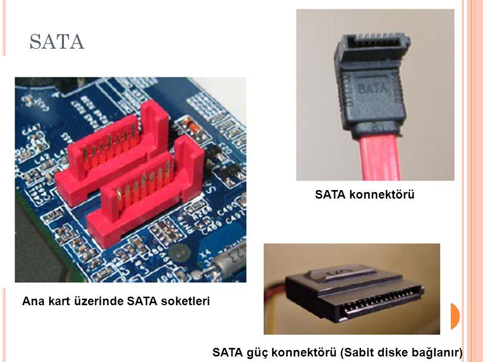 SATA SATA konnektörü Ana kart üzerinde SATA soketleri