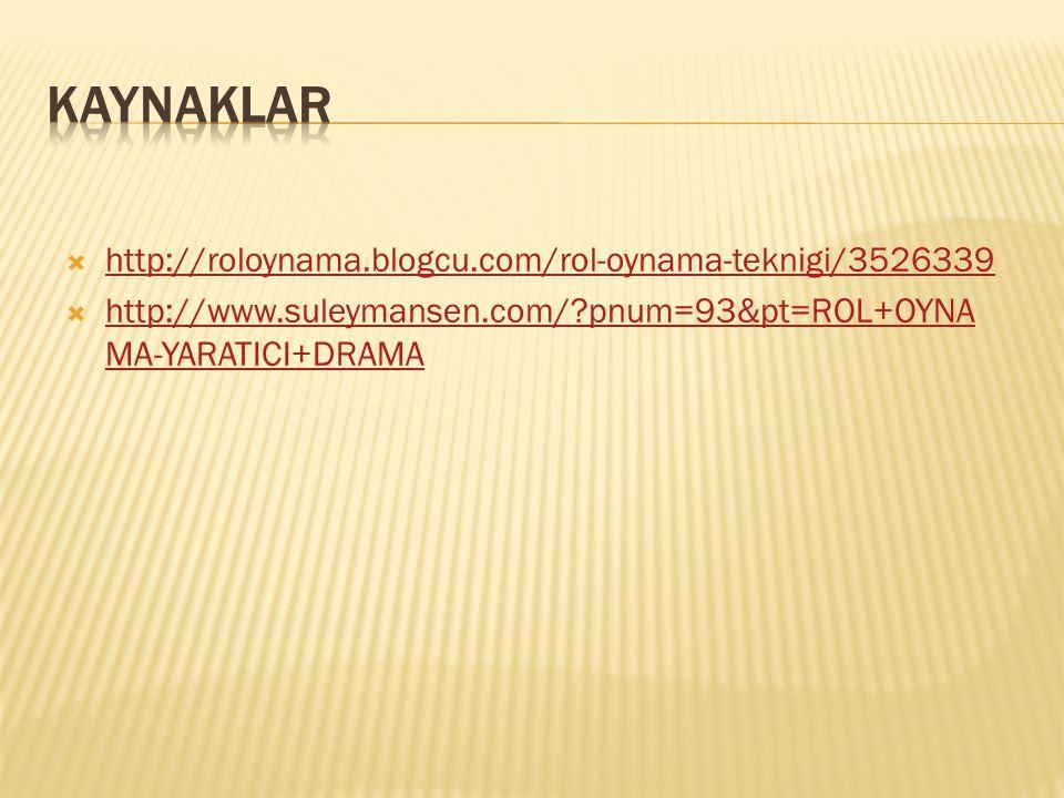 Kaynaklar http://roloynama.blogcu.com/rol-oynama-teknigi/3526339