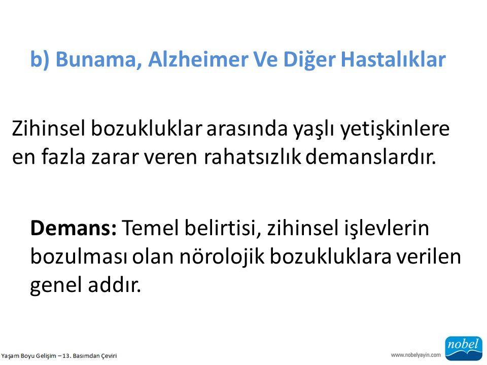 b) Bunama, Alzheimer Ve Diğer Hastalıklar
