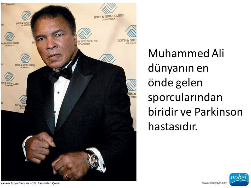 Muhammed Ali dünyanın en önde gelen sporcularından biridir ve Parkinson hastasıdır.
