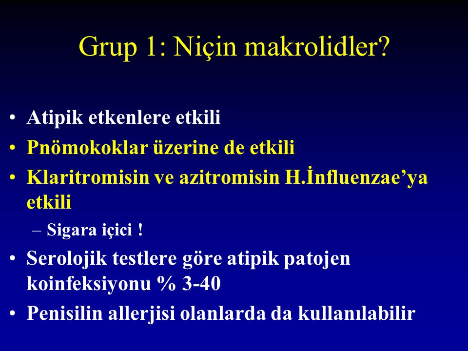 Grup 1: Niçin makrolidler