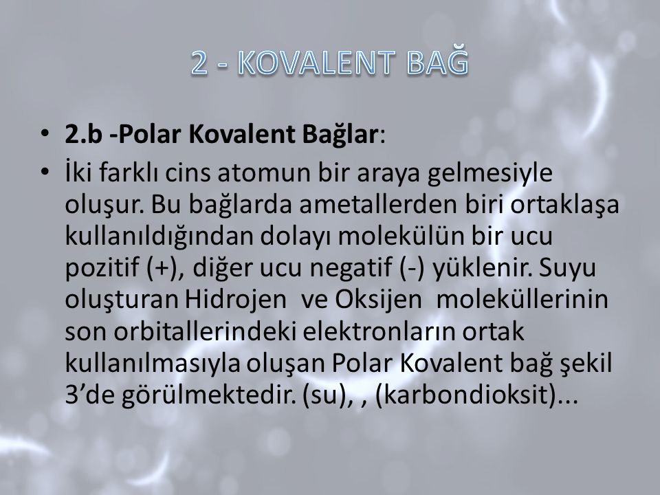 2 - KOVALENT BAĞ 2.b -Polar Kovalent Bağlar: