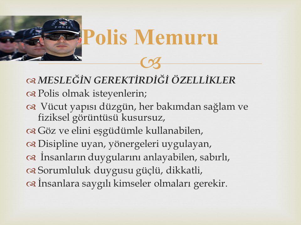 Polis Memuru MESLEĞİN GEREKTİRDİĞİ ÖZELLİKLER