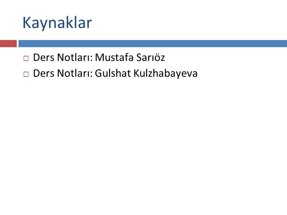 Kaynaklar Ders Notları: Mustafa Sarıöz