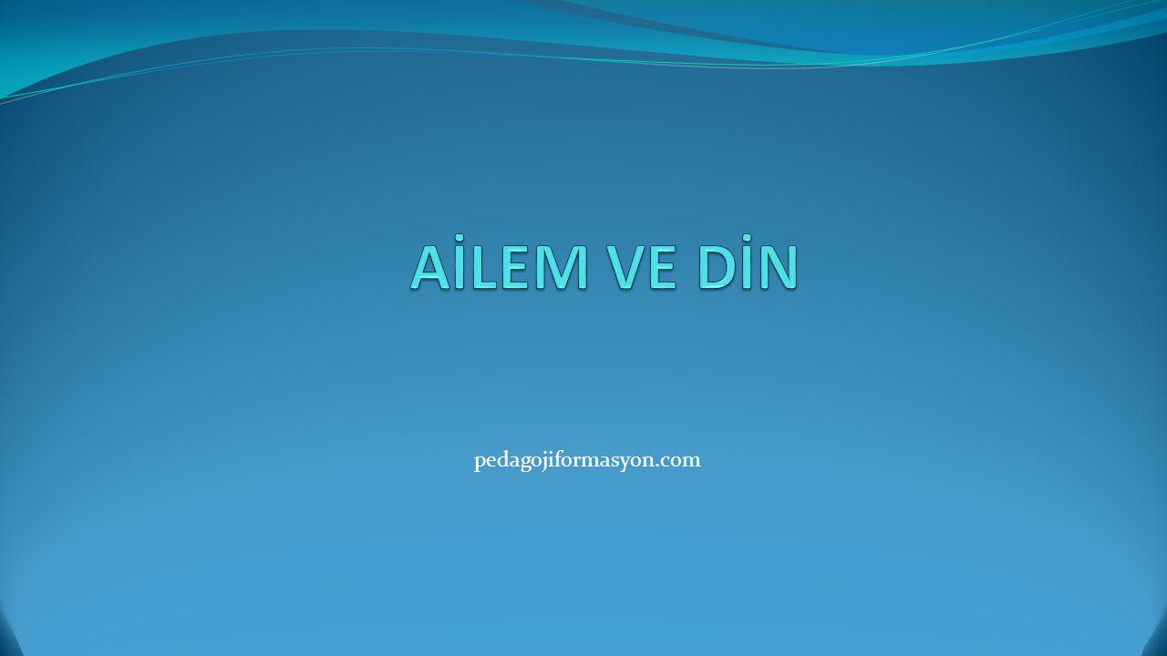 AİLEM VE DİN pedagojiformasyon.com