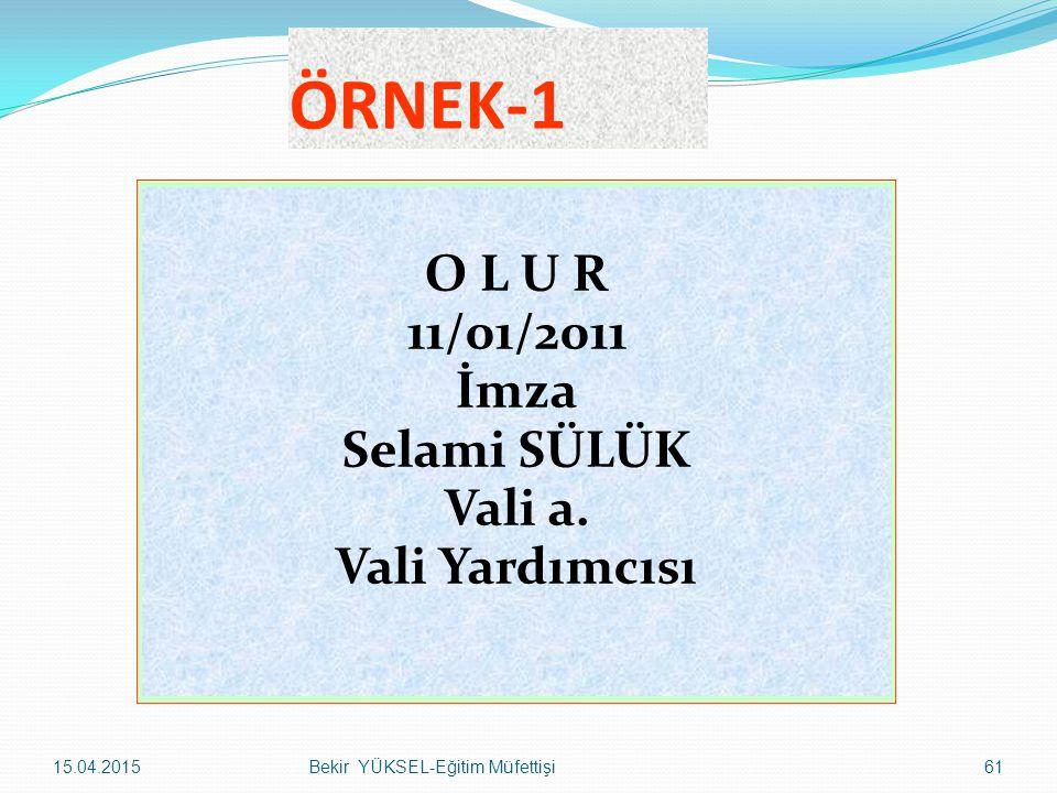 O L U R 11/01/2011 İmza Selami SÜLÜK Vali a. Vali Yardımcısı