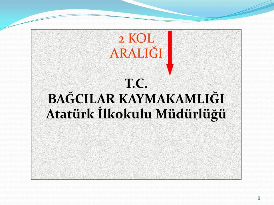 2 KOL ARALIĞI T.C. BAĞCILAR KAYMAKAMLIĞI Atatürk İlkokulu Müdürlüğü