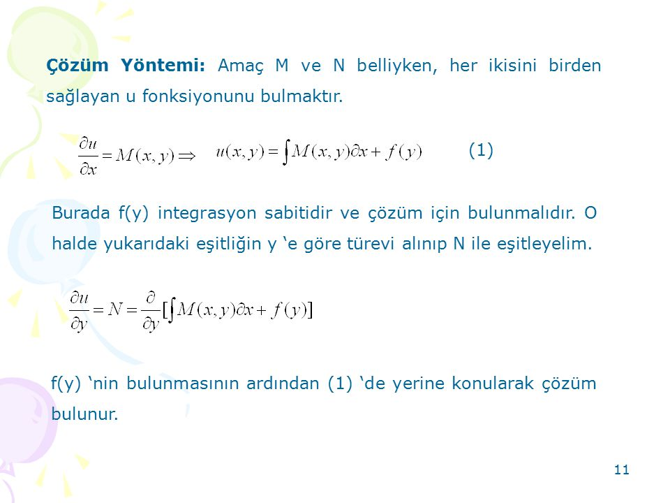 Çözüm Yöntemi: Amaç M ve N belliyken, her ikisini birden sağlayan u fonksiyonunu bulmaktır.