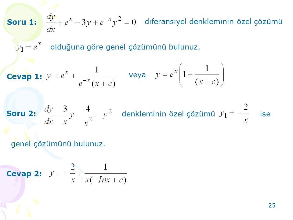 Soru 1: diferansiyel denkleminin özel çözümü. olduğuna göre genel çözümünü bulunuz. veya. Cevap 1: